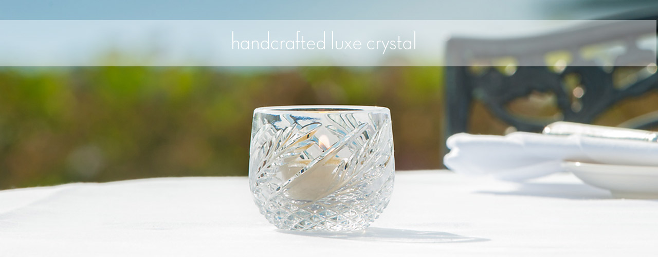 handcrafted luxe crystal